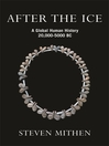 After the Ice (eBook): A Global Human History, 20,000 - 5000 BC